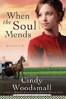 When the Soul Mends (Sisters of the Quilt, Book 3) by Woodsmall, Cindy