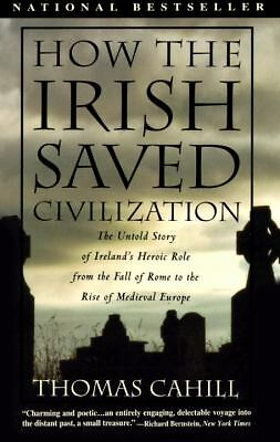 How the Irish Saved Civilization (Hinges of History), Thomas Cahill, Good Condit