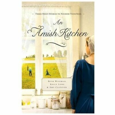 An Amish Kitchen by Wiseman, Beth, Clipston, Amy, Long, Kelly