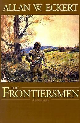 The Frontiersmen: A Narrative, Eckert, Allan W., Good Book