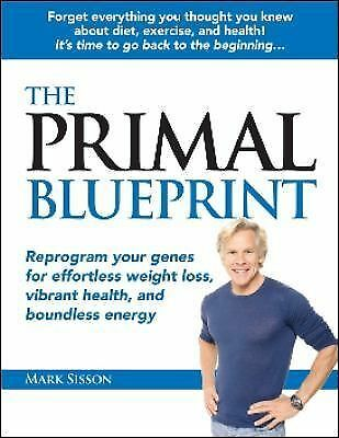 The Primal Blueprint: Reprogram your genes for effortless weight loss, vibrant h