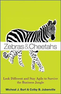 Zebras and Cheetahs: Look Different and Stay Agile to Survive the Business Jungl