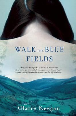 Walk the Blue Fields: Stories, Keegan, Claire, Good Condition, Book