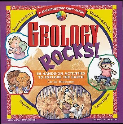 Geology Rocks!: 50 Hands-On Activities to Explore the Earth (Kaleidoscope Kids),