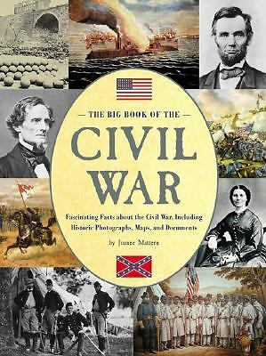 The Big Book of the Civil War: Fascinating Facts about the Civil War, Including