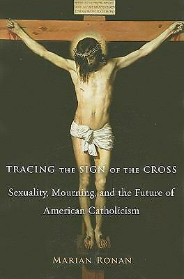 Tracing the Sign of the Cross by Marian Ronan (2009)