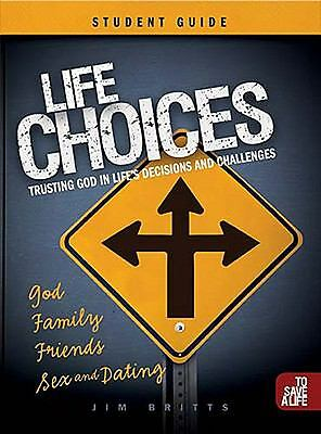 Life Choices Student Guide (To Save A Life), Jim Britts, Good Book