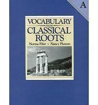 Vocabulary from Classical Roots - A by Nancy Flowers, Norma Fifer