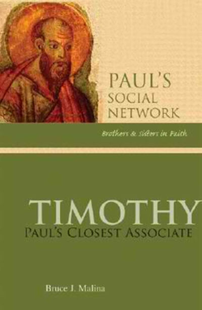 Timothy: Paul's Closest Associate by Bruce J. Malina (2008)