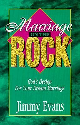 Marriage On The Rock: God's Design For Your Dream Marriage, Jimmy Evans, Good Bo