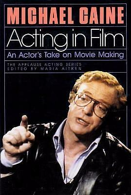 Acting in Film (Applause Acting Series), Michael Caine, Good Book