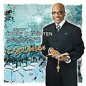I Still Believe [CD with DVD], Bishop Larry Trotter, New