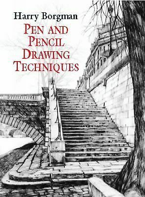 Pen and Pencil Drawing Techniques (Dover Art Instruction), Harry Borgman, Good B