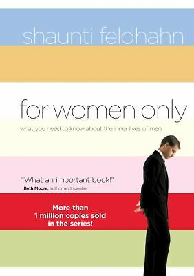 For Women Only : What You Need to Know about the Inner Lives of Men by...