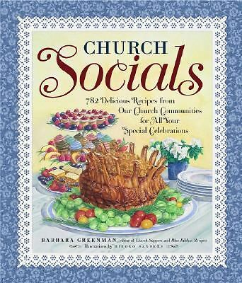 Church Socials: 782 Delicious Recipes from Our Church Communities for All Your