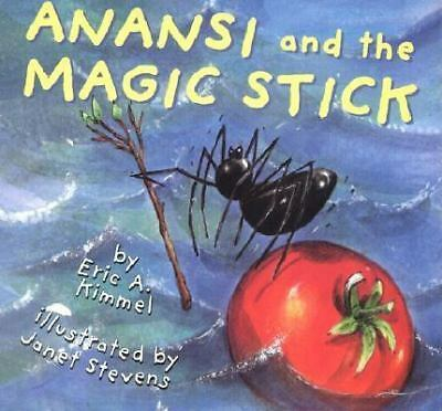 Anansi and the Magic Stick, Kimmel, Eric A., Good Book
