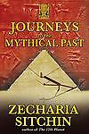 Journeys to the Mythical Past (The Earth Chronicles Expeditions), Sitchin, Zecha
