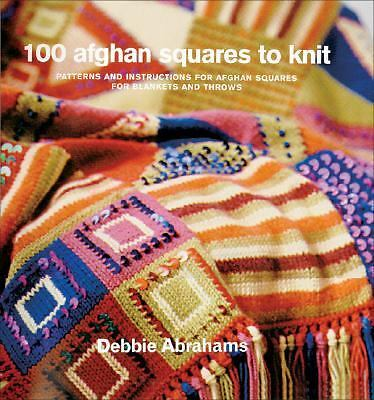 100 Afghan Squares to Knit: Patterns and Instructions for Mixing and Matching Af