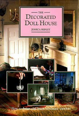 The Decorated Doll House: How to Design and Create Miniature Interiors (American