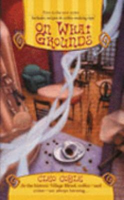 On What Grounds (Coffeehouse Mysteries, No. 1) by Coyle, Cleo