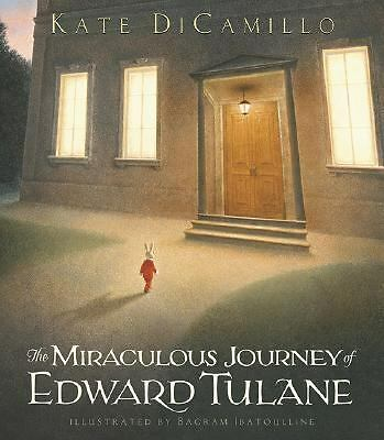 The Miraculous Journey of Edward Tulane by DiCamillo, Kate