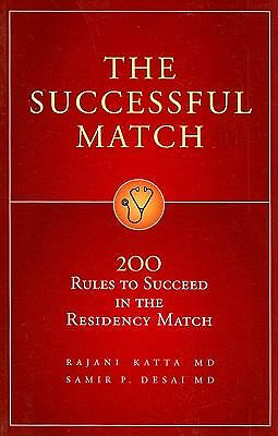 The Successful Match: 200 Rules to Succeed in the Residency Match, Samir P. Desa