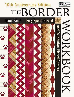 The Border Workbook: Easy Speed-Pieced & Foundation-Pieced Borders, 10th Anniver