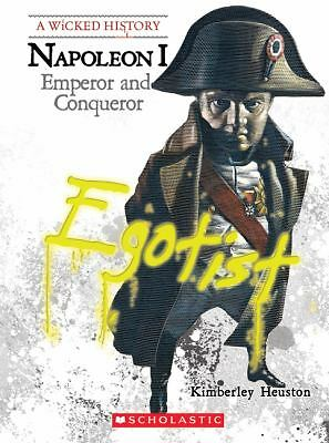Napoleon: Emperor and Conqueror (Wicked History), Heuston, Kimberley, Good Condi