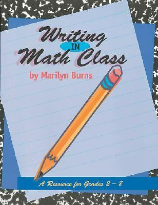 Writing in Math Class: Resource For Grades 2-8, Burns, Marilyn, Good Book