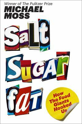 Salt Sugar Fat: How the Food Giants Hooked Us, Moss, Michael, Good Book