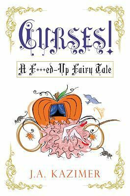 Curses! A Fked-Up Fairy Tale, Kazimer, J.A., Good Condition, Book