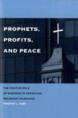Prophets, Profits, and Peace by Timothy L. Fort (2008) Hardcover
