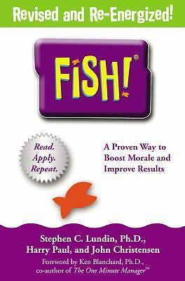 Fish! A Remarkable Way to Boost Morale and Improve Results, Stephen C. Lundin, H