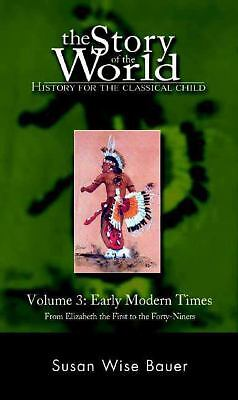 The Story of the World: History for the Classical Child, Volume 3: Early Modern