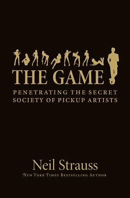 The Game: Penetrating the Secret Society of Pickup Artists, Neil Strauss, Good B