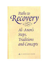 Paths to Recovery: Al-Anon's Steps, Traditions and Concepts, Al-Anon Family Grou