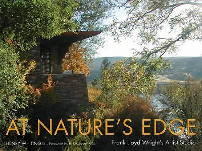 At Nature's Edge: Frank Lloyd Wright's Artist Studio, Henry Whiting II, Good Con