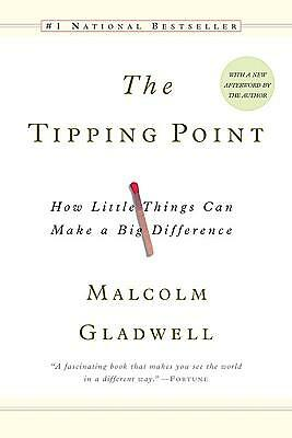 The Tipping Point: How Little Things Can Make a Big Difference by Gladwell, Mal