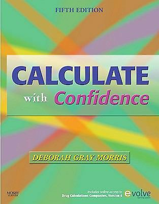Calculate with Confidence, 5e (Morris, Calculate with Confidence), Deborah C. Gr