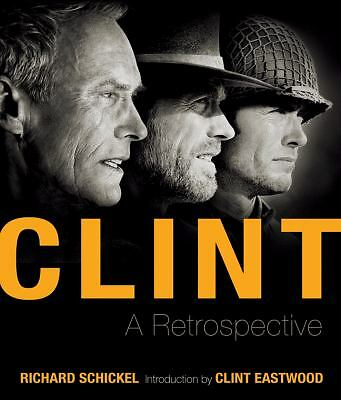Clint: A Retrospective, Schickel, Richard, Excellent Book