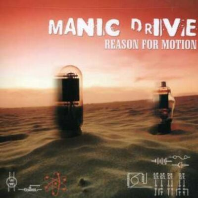 Reason for Motion, Manic Drive, Good