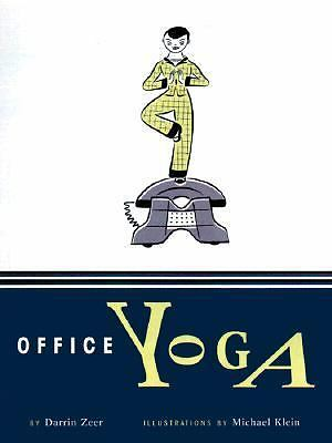 Office Yoga: Simple Stretches for Busy People, Zeer, Darrin, Good Condition, Boo