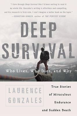 Deep Survival: Who Lives, Who Dies, and Why, Laurence Gonzales, Good Condition,