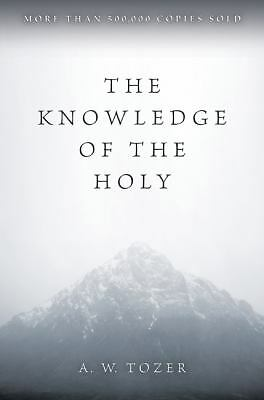 The Knowledge of the Holy: The Attributes of God: Their Meaning in the Christian