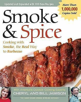 Smoke & Spice: Cooking with Smoke, the Real Way to Barbecue (Non) by Cheryl Alt