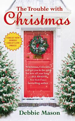 The Trouble with Christmas (Christmas, Colorado Novel) by Mason, Debbie