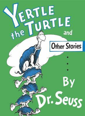Yertle the Turtle and Other Stories by Seuss, Dr.