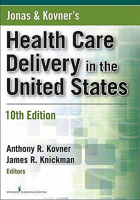 Jonas and Kovner's Health Care Delivery in the United States, Tenth Edition (Hea