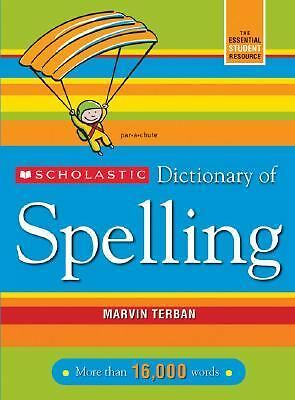 Scholastic Dictionary of Spelling by Terban, Marvin