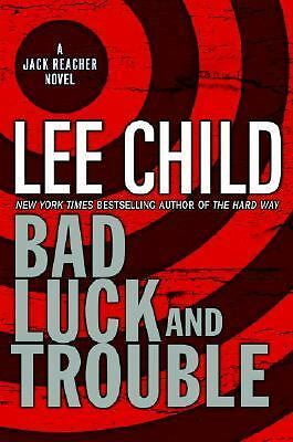 Bad Luck and Trouble (Jack Reacher, No. 11) by Child, Lee